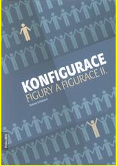 Konfigurace : figury a figurace II  (odkaz v elektronickém katalogu)