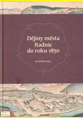 Dějiny města Radnic do roku 1850  (odkaz v elektronickém katalogu)