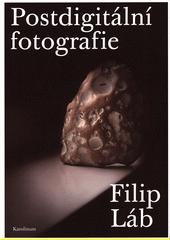 Postdigitální fotografie  (odkaz v elektronickém katalogu)