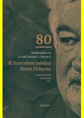 Demokracie a občanské ctnosti : k životnímu jubileu Petra Pitharta  (odkaz v elektronickém katalogu)