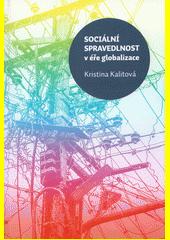 Sociální spravedlnost v éře globalizace  (odkaz v elektronickém katalogu)