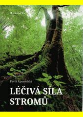 Léčivá síla stromů  (odkaz v elektronickém katalogu)