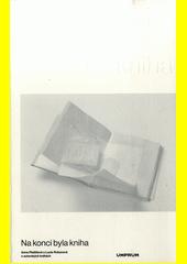 Na konci byla kniha  (odkaz v elektronickém katalogu)