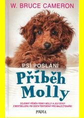 Příběh Molly : dojemný příběh fenky Molly a její dívky z bestselleru Psí cesta tentokrát pro malé čtenáře!  (odkaz v elektronickém katalogu)