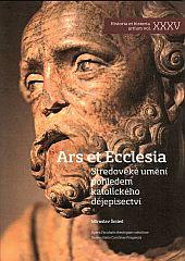 Ars et Ecclesia : středověké umění pohledem katolického dějepisectví  (odkaz v elektronickém katalogu)