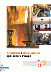 Anglikáni a starokatolíci společně v Evropě  (odkaz v elektronickém katalogu)
