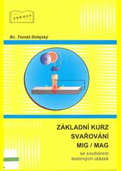 Učebnice pro základní kurz svařování tavící se elektrodou : (MIG (odkaz v elektronickém katalogu)