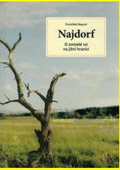 Najdorf : o zmizelé vsi na jižní hranici  (odkaz v elektronickém katalogu)