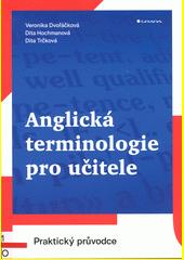 Anglická terminologie pro učitele : praktický průvodce  (odkaz v elektronickém katalogu)