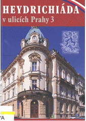 Heydrichiáda v ulicích Prahy 3  (odkaz v elektronickém katalogu)