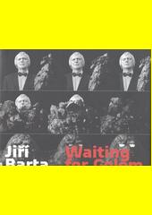 Jiří Barta : waiting for Golem  (odkaz v elektronickém katalogu)