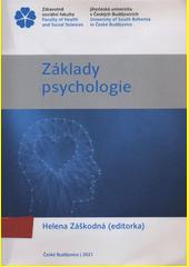 Základy psychologie : (učební text pro prezenční i kombinovanou formu studia)  (odkaz v elektronickém katalogu)