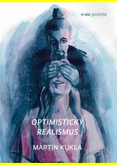 Optimistický realismus  (odkaz v elektronickém katalogu)