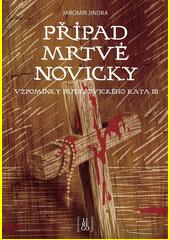 Vzpomínky budějovického kata. III, Případ mrtvé novicky  (odkaz v elektronickém katalogu)