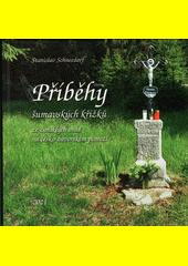 Příběhy šumavských křížků ze zaniklých osad na česko-bavorském pomezí  (odkaz v elektronickém katalogu)