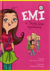 Emi a Tajný klub superholek  (odkaz v elektronickém katalogu)
