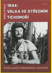 1944: Válka ve středním Tichomoří : trnitá cesta k Mariánským ostrovům  (odkaz v elektronickém katalogu)