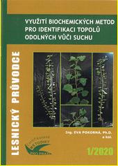 Využití biochemických metod pro identifikaci topolů odolných vůči suchu : certifikovaná metodika  (odkaz v elektronickém katalogu)