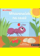 Mraveneček na cestě : mé první obrázkové příběhy  (odkaz v elektronickém katalogu)