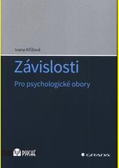 Závislosti : pro psychologické obory  (odkaz v elektronickém katalogu)