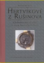Hertvíkové z Rušinova : východočeská šlechta ve víru husitských bouří  (odkaz v elektronickém katalogu)