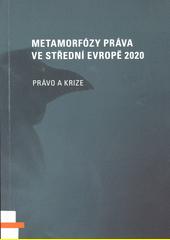 Metamorfózy práva ve střední Evropě 2020 : právo a krize  (odkaz v elektronickém katalogu)