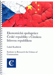 Ekonomická spolupráce České republiky s Čínskou lidovou republikou  (odkaz v elektronickém katalogu)