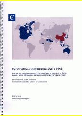 Ekonomika odběru orgánů v Číně : jak se na nedobrovolných odběrech orgánů v Číně podílí společnosti a lékaři demokratických zemí  (odkaz v elektronickém katalogu)