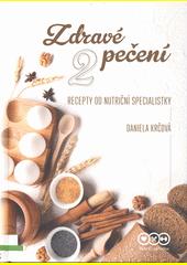 Zdravé pečení 2 : recepty od nutriční specialistky  (odkaz v elektronickém katalogu)