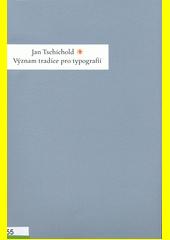 Význam tradice pro typografii : přednáška proslovená v Památníku národního písemnictví v Praze v říjnu 1964  (odkaz v elektronickém katalogu)