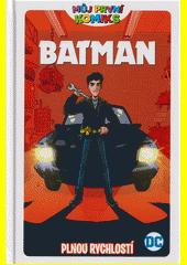 Batman : plnou rychlostí  (odkaz v elektronickém katalogu)