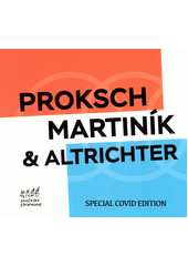 Proksch, Martiník & Altrichter (odkaz v elektronickém katalogu)