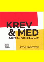 Krev & Med : klezmer a hudby z Balkánu (odkaz v elektronickém katalogu)