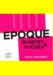 Epoque Quartet & Kučera (odkaz v elektronickém katalogu)