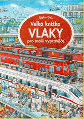 Vlaky : velká knížka pro malé vypravěče  (odkaz v elektronickém katalogu)