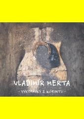 Vykopávky z Korintu  (odkaz v elektronickém katalogu)