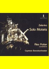 Solo Motets  (odkaz v elektronickém katalogu)
