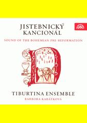 Jistebnický kancionál : sound of the Bohemian pre-reformation  (odkaz v elektronickém katalogu)