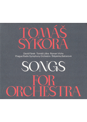 Songs for Orchestra  (odkaz v elektronickém katalogu)