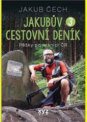 Jakubův cestovní deník. 3., Pěšky po hranici ČR  (odkaz v elektronickém katalogu)