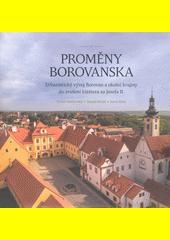 Proměny Borovanska : urbanistický vývoj Borovan a okolní krajiny do zrušení kláštera za Josefa II.  (odkaz v elektronickém katalogu)
