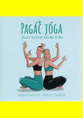 Pagáč jóga : jógové desatero našima očima  (odkaz v elektronickém katalogu)