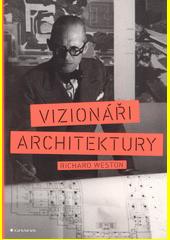 Vizionáři architektury  (odkaz v elektronickém katalogu)