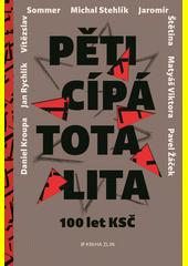 Pěticípá totalita : 100 let KSČ v rozhovorech  (odkaz v elektronickém katalogu)