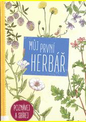 Můj první herbář  (odkaz v elektronickém katalogu)