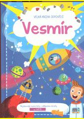 Vesmír : velká kniha odpovědí  (odkaz v elektronickém katalogu)