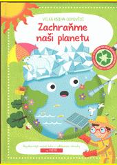 Zachraňme naši planetu : velká kniha odpovědí  (odkaz v elektronickém katalogu)