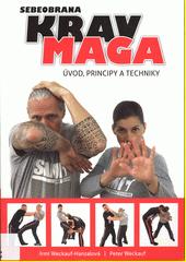 Sebeobrana Krav maga : úvod, principy a techniky  (odkaz v elektronickém katalogu)