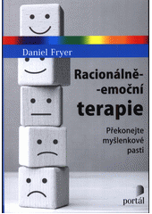 Racionálně-emoční terapie : překonejte myšlenkové pasti  (odkaz v elektronickém katalogu)
