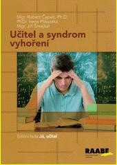 Učitel a syndrom vyhoření  (odkaz v elektronickém katalogu)